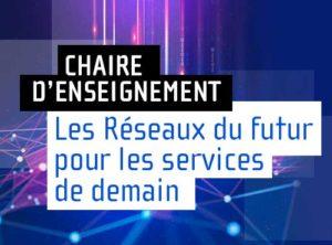 Chaire « Réseaux du futur pour les services de demain » IMT-BS partenaire
