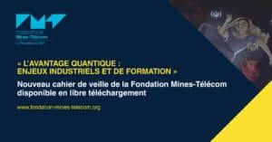 Cahier de veille de la Fondation Mines-Télécom - L'avantage quantique - IMTBS