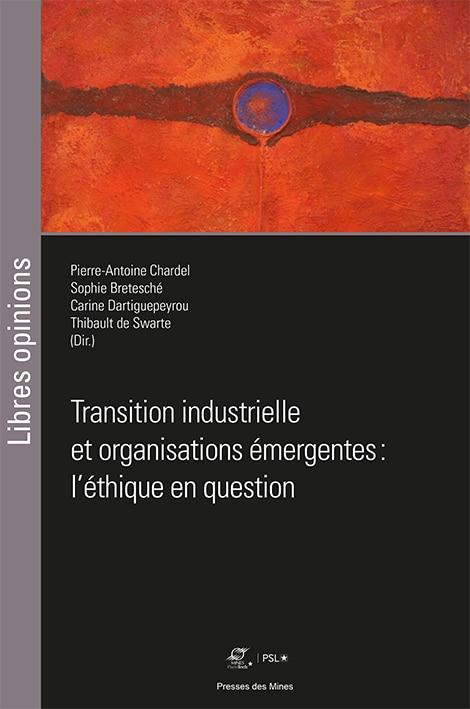 Transition industrielle et organisations émergentes : l'éthique en question _ IMTBS