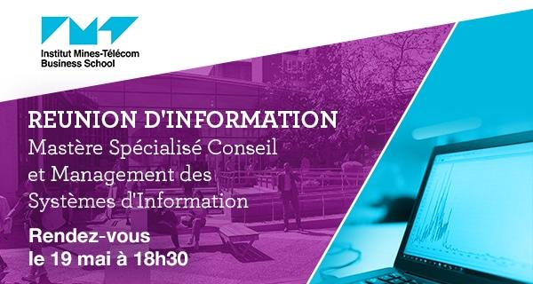 Réunion d'information Mastère Spécialisé Conseil et Management en Systèmes d'Information