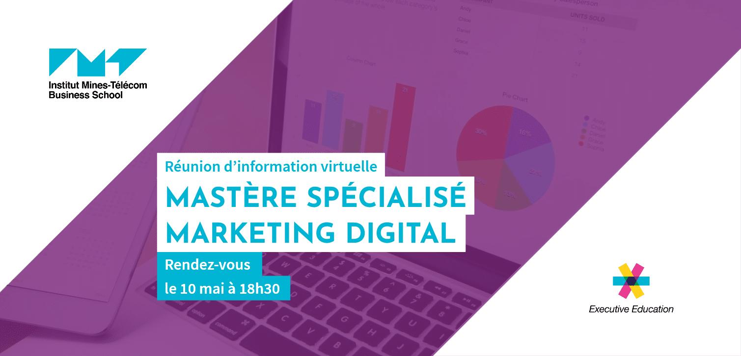 réunion d'information mastère spécialisé marketing digital 10 mai 2021